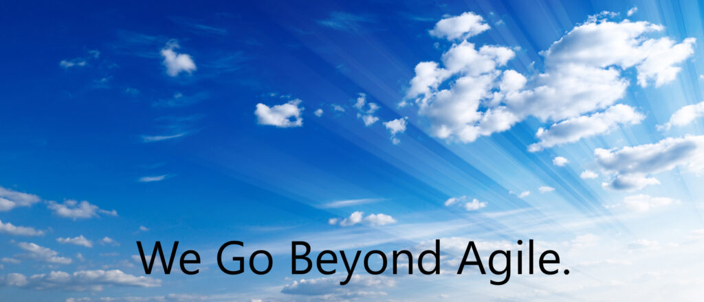 We Go Beyond Agile with cloudy sky.