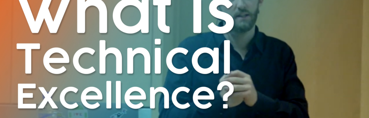 What is Technical Excellence